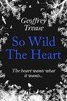 So Wild the Heart