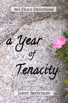 A Year of Tenacity: 365 Daily Devotions