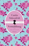 Vermählung - nach Stolz und Vorurteil by Curtis Sittenfeld