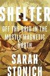 Shelter: Off the Grid in the Mostly Magnetic North (Fesler-Lampert Minnesota Heritage)