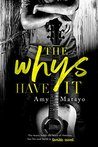 The Whys Have It by Amy Matayo