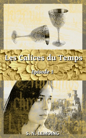 Les Calices du Temps - Episode 1