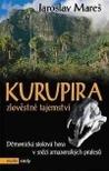 Kurupira, zlověstné tajemství : démonická stolová hora v srdci amazonských pralesů