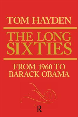 Long Sixties: From 1960 to Barack Obama