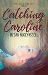Catching Caroline (Silver Falls Book 1)
