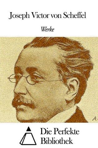 Werke von Joseph Victor von Scheffel