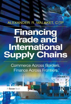 Financing Trade and International Supply Chains Commerce Across Borders Finance Across Frontiers