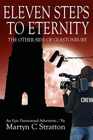 Eleven Steps To Eternity: The Other Side of Glastonbury
