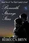 Beneath Strange Stars (For Their Country's Good #2)