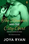 The Rancher and The City Girl (Tempting the Rancher)