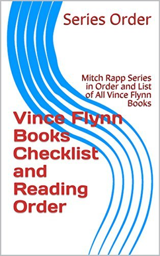 Vince Flynn Books Checklist and Reading Order: Mitch Rapp Series in Order and List of All Vince Flynn Books