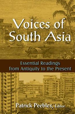 voices-of-south-asia-essential-readings-from-antiquity-to-the-present-essential-readings-from-antiquity-to-the-present