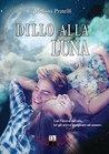 Dillo alla luna by Melissa Pratelli