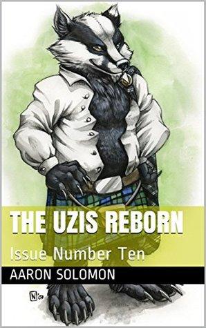 The Uzis Reborn: Issue Number Ten