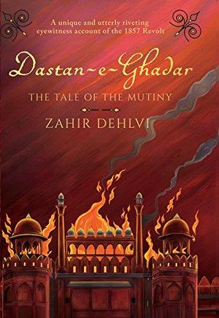 Dastan-e-Ghadar: The Tale of the Mutiny