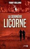 La dernière licorne by Tobby Rolland