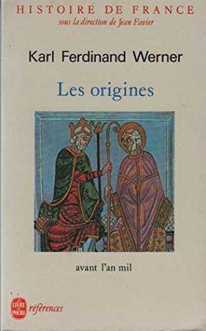 Histoire de France. Tome 1, Les origines, avant l'an mil par Jean Favier, Karl Ferdinand Werner