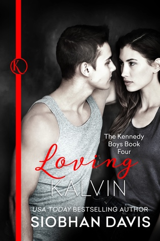 Loving Kalvin (The Kennedy Boys, #4)