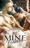 Be Mine Forever by Kim Henry