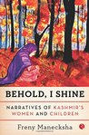Behold, I Shine: Narratives of Kashmir's Women and Children