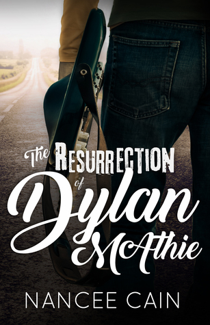 The Resurrection of Dylan McAthie (A Pine Bluff Novel, #1)
