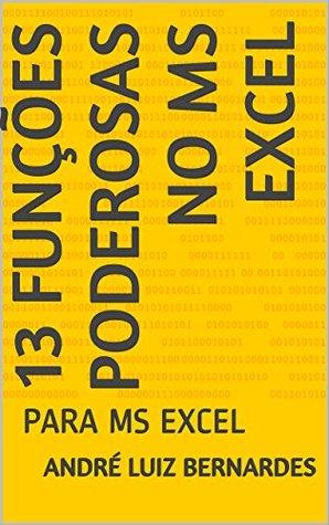 13 Funções Poderosas no MS Excel: PARA MS EXCEL (Série VBA Tips Livro 4)