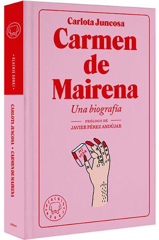 Carmen de Mairena. Una biografía