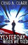 Yesterday, When We Died