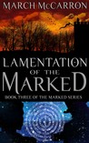 Lamentation of the Marked (The Marked #3)