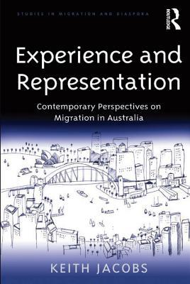 Experience and Representation Contemporary Perspectives on Migration in Australia