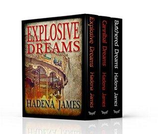 Dreams & Reality Books 4-6: Explosive Dreams, Cannibal Dreams, and Butchered Dreams Box Set (Dreams & Reality Box Sets Book 2)