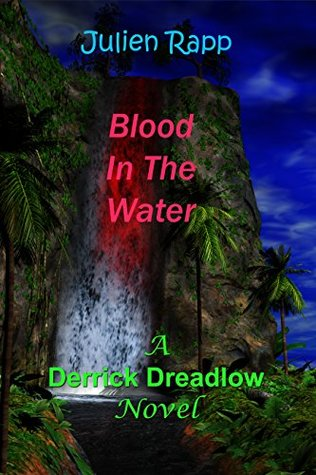 Blood In The Water (Derrick Dreadlow Book 9)