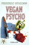 Vegan Psycho by Freeric Huginn