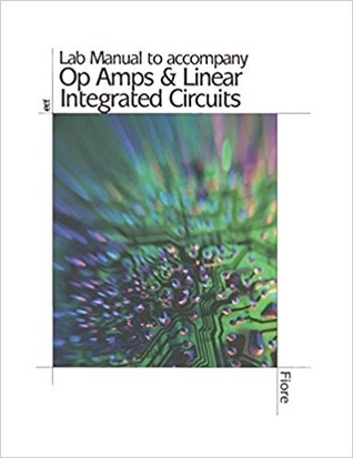 Op Amps and Linear Integrated Circuits Lab Manual