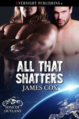 Book Review: All that Shatters (Sons of Outlaws Book ) By James Cox