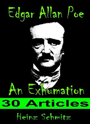 Edgar Allan Poe - An Exhumation: 30 Articles