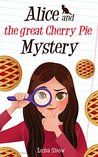 Alice and the great Cherry Pie Mystery
