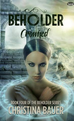Crowned (Beholder, #4)