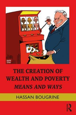The Creation of Wealth and Poverty: Means and Ways