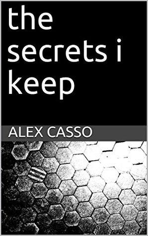The Secrets I Keep