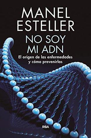 No soy mi ADN by Manel Esteller