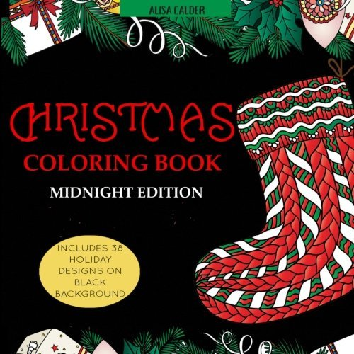 Adult Coloring Book: Christmas, Midnight Edition: Holidays Designs on Black Background (Christmas Adult Coloring Books)
