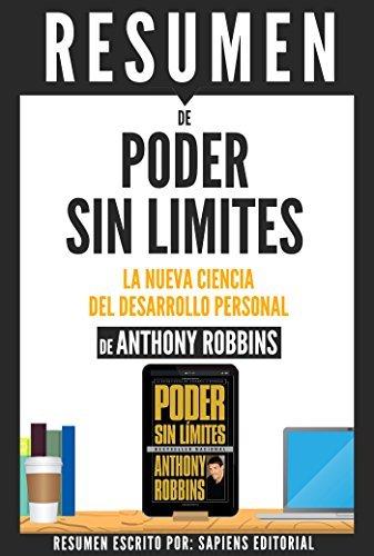 """Resumen De """"Poder Sin Limites: La Nueva Ciencia Del Desarrollo Personal"""" (Unlimited Power), de Anthony Robbins"""