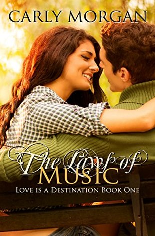 The Laws of Music (Love is a Destination #1)