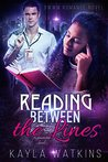Reading Between the Lines by Kayla Watkins