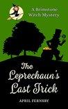 The Leprechaun's Last Trick (A Brimstone Witch Mystery)