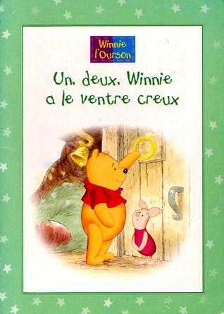 Un, Deux, Winnie A Le Ventre Creux by A.A. Milne