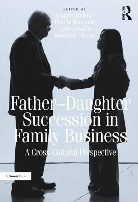 Father Daughter Succession in Family Business A Cross Cultural Perspective