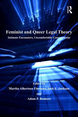 Feminist and Queer Legal Theory Intimate Encounters Uncomfortable Conversations