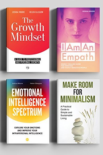 BOOK BUNDLE: The Growth Mindset, Emotional Intelligence Spectrum, I Am An Empath, Make Room for Minimalism: Personal and Professional Growth Goals, Strategies and Plans (The Art of Growth 5)